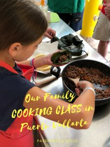 Our Family Cooking Class in Puerto Vallarta - Passports and Spice